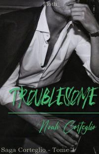 Troublesome : Noah Corteglio cover