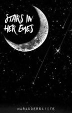 Stars in Her Eyes {Wolfstar's Daughter} by marauders41ife
