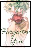 Forgotten You    (BakuDeku) (TodoDeku) Fanfiction cover