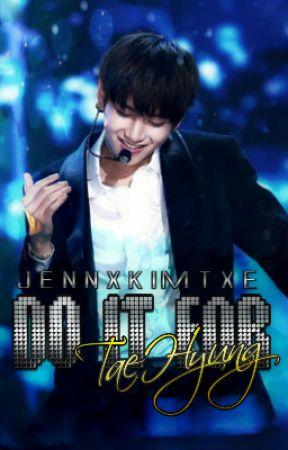 Do It For TaeHyung ❁vk by -JennxKimTxe