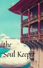 The Soul Keeper (Haku x Reader) by Heathers133