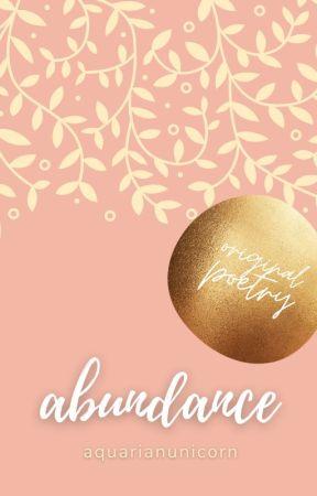 Abundance by AquarianUnicorn