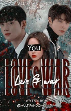 Love and war  by multifandomxbaby