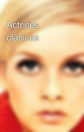 Actrices clásicas by ChicaMod66