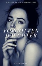 Forgotten Daughter by abbieheartwell