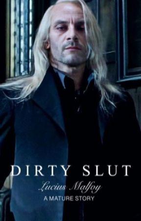 Dirty Slut (Lucius Malfoy) by HarrysOnlyyAngel