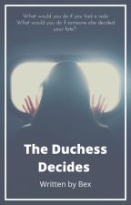 The Duchess Decides by smpfanfiction