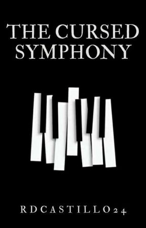 The Cursed Symphony (Book One) by rdcastillo24