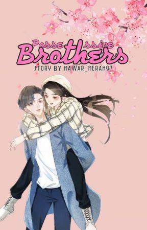 Possessive Brothers by Mawar_Merah97