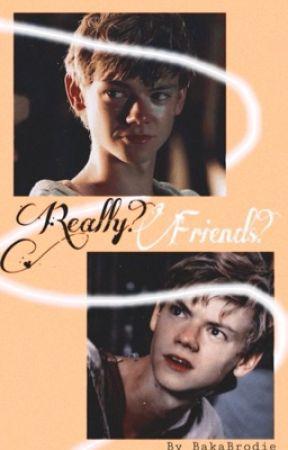 Really? Friends?! *TMR Newt x OC* by BakaBrodie
