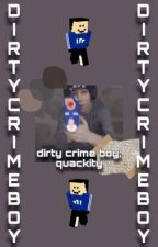 dirty crime boy; quackity x fem reader by okahzz