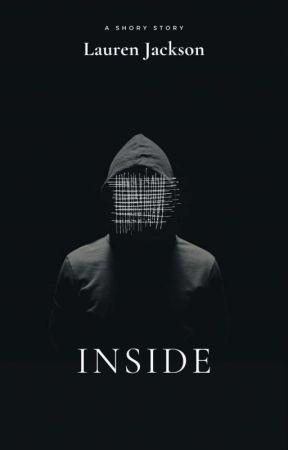 Inside by LaurenJ22