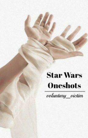 Star Wars Oneshots by voluntary_victim