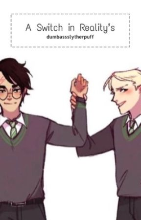 A Switch in Reality's ~ (drarry) by dumbassslytherpuff