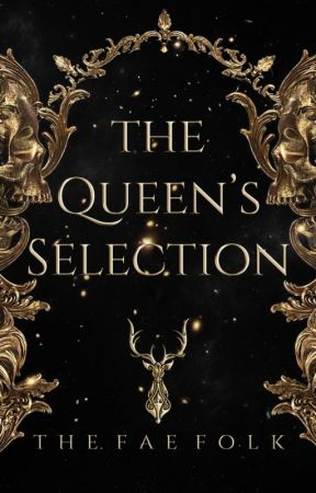 The Queen's Selection by TheFaeFolk
