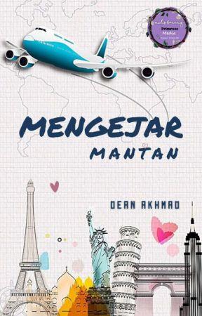 Mengejar MANTAN by deanakhmad