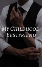 My Childhood Bestfriend by str1pper101