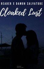 Cloaked Lust (Reader x Damon Salvatore) by raali16_heh