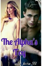 The Alpha's Toy by Secret_Writer_551