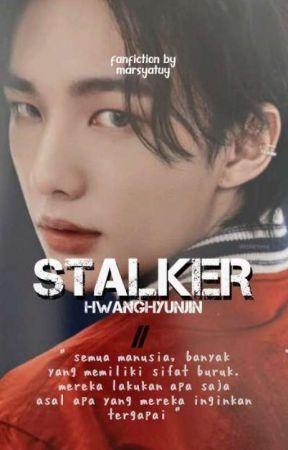 Stalker [] Hwang Hyunjin by marsyatuy