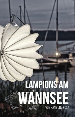 Lampions am Wannsee by storyofdie