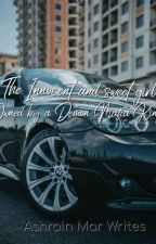 The Innocent and Sweet Girl Owned By A Demon Mafia King by MarianelaCarmen