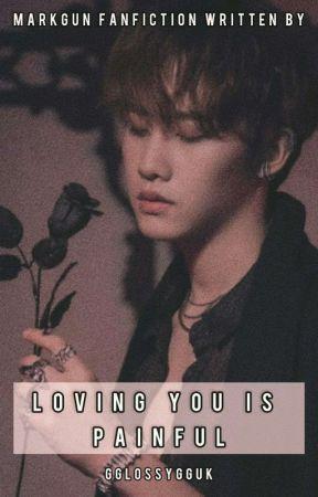 Loving You Is Painful [MarkGun] by gglossygguk