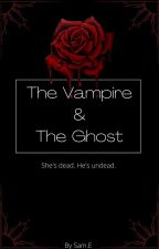The Vampire and The Ghost by SammyE9
