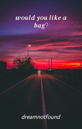 would you like a bag? by honkpara