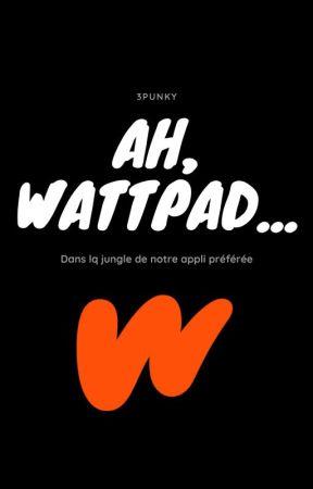 Ah, Wattpad... by Spunk_y