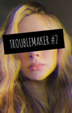 troublemaker #2 | ~by Ellie od Ellie_is_there14