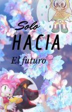 SOLO HACIA EL FUTURO  by Kp0029
