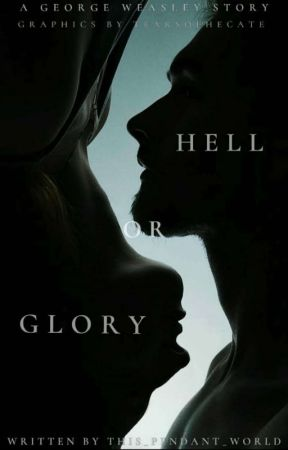 Hell or Glory    George Weasley by this_pendent_world