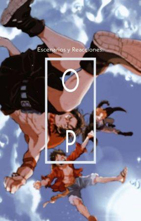 One Piece ||Escenarios y Reacciones. by Trafalgardjan