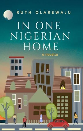 IN ONE NIGERIAN HOME  by A-StoryTellah
