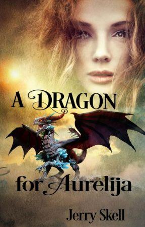 A Dragon for Aurelija by JerrySkell