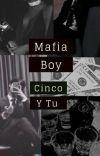 Mafia Boy (cinco y t/n  cover