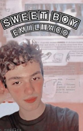 Sweet boy ➳ Emiliaco by n-noddles