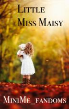 Little Miss Maisy by MiniMe_fandoms