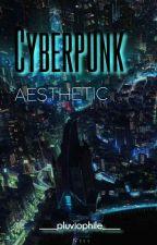 cyberpunk aesthetic by yourtransmuslimboy