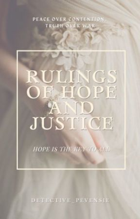Rulings of Hope and Justice by Detective_Pevensie