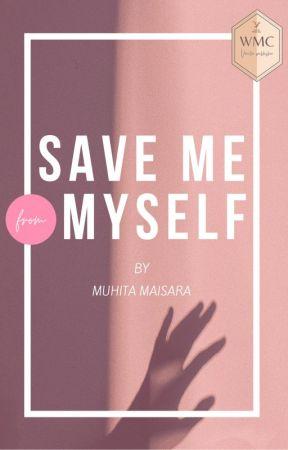 Save Me from Myself by muhitamaisara