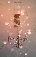 Her Single Rose (Remus Lupin) by Taylor510658