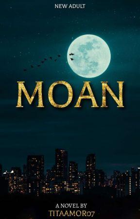MOAN by TitaAmor07
