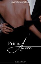 Primo Amore                                      by ColourMeRed64