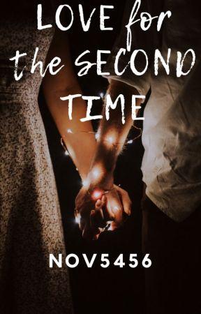 Love For The Second Time (COMPLETED) by Nov5456