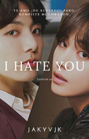 I hate you | TaeKook by JakyVJK
