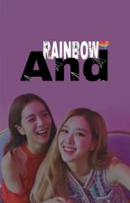 RAINBOW AND || CHAESOO [COM] by Cella_Rose