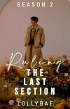 Ruling The Last Section (Season 2) cover