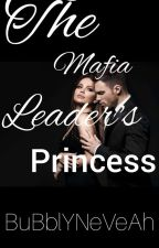 The Mafia Leader's Princess by BuBblYNeVeAh